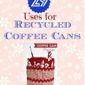 29 uses for recycled coffee cans