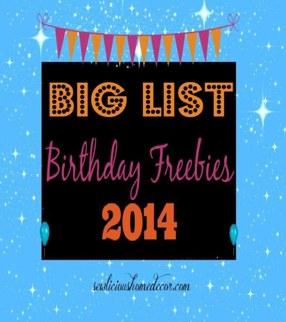 big list birthday freebies 2014 Big List of Birthday Freebies!