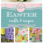 90+ Easter Crafts and Recipes Roundup