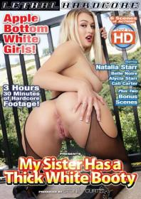 My Sister Has a Thick White Booty, 2016 SexoFilm, Lethal Hardcore, Jerry K., Stoney Curtis, Natalia Starr, Belle Noire, Cali Carter, Alycia Starr, 18+ Teens, Big Butt, Family Roleplay, Gonzo, Apple Bottom White Girls, My-sister-has-a-thick-white-booty-2016-sexofilm