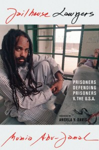 "The cover of Mumia's new book, ""Jailhouse Lawyers"" - highly recommended!"