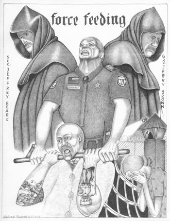 """Force Feeding"" – Art: Michael D. Russell, C-90473, PBSP SHU D7-217, P.O. Box 7500, Crescent City CA 95532"
