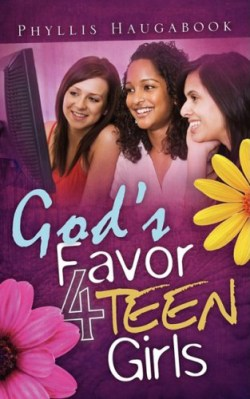 'God's Favor 4 Teen Girls' by Phyllis Haugabook cover