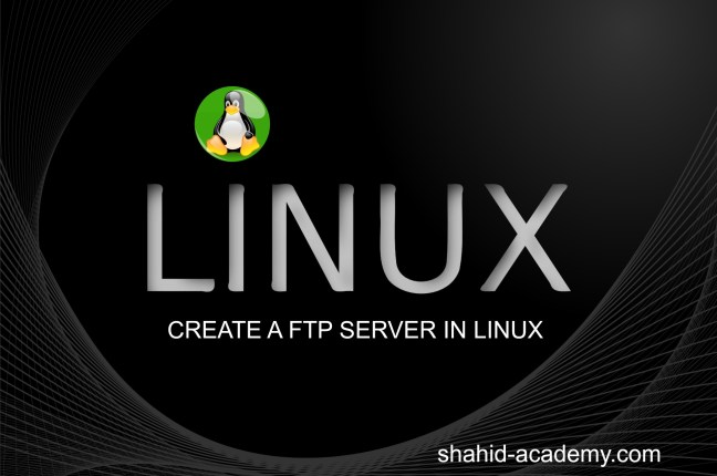 CREATE A FTP SERVER IN LINUX