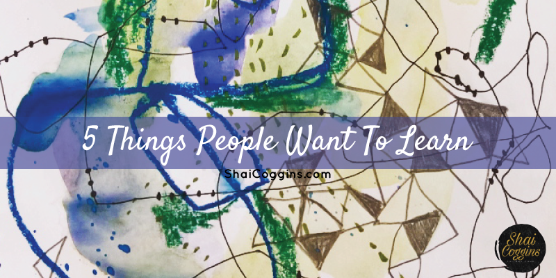 5 Things People Want To Learn