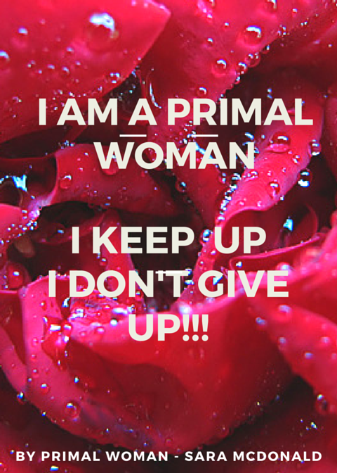 I am a primal woman a keep up