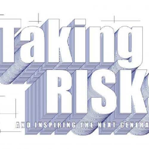 Taking Risks and Inspiring the Next Generation