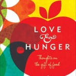 Reading This Week – Love & Hunger – Thoughts on the Gift Of Food – Charlotte Wood