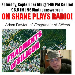 Shane Plays Adam Dayton Fragments of Silicon