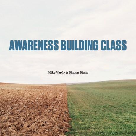 Awareness Building Class