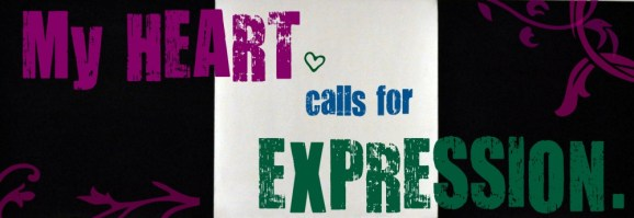My Heart Calls for Expression