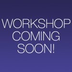 AUGUST WORKSHOP – SIGN UP EARLY!