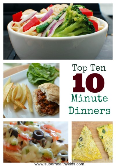 Top 10 Ideas for 10 Minute Dinners | Healthy Ideas for Kids