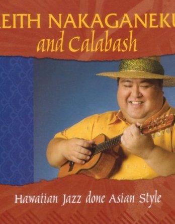 Hawaiian Jazz done Asian Style _ KEITH NAKAGANEKU and Calabash