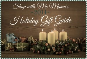 Shop with Me Mama's 2014 Holiday Gift Guide Is Here!