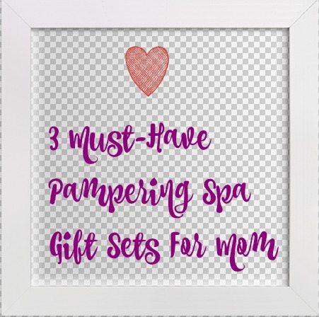 3 Must-Have Pampering Spa Gift Sets For Mom (Giveaway)