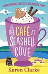 #bookreview – The Café at Seashell Cove by Karen Clarke @karenclarke123 @bookouture