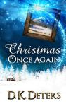 ShortBookandScribes #BookReview – Christmas Once Again by D.K. Deters @dk_deters #shortstory #Christmas