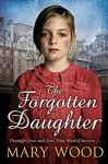 ShortBookandScribes #BookReview – The Forgotten Daughter by Mary Wood @Authormary @panmacmillan #BlogTour #HistoricalFiction