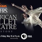 Ric Burns' New Documentary AMERICAN BALLET THEATRE: A HISTORY Premieres Nationwide on THIRTEEN's American Masters Series Friday, May 15 on PBS in