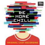BE MORE CHILL – the new musical by JOE ICONIS and JOE TRACZ – will be released by GHOSTLIGHT RECORDS and TWO RIVER THEATER, Oct. 30