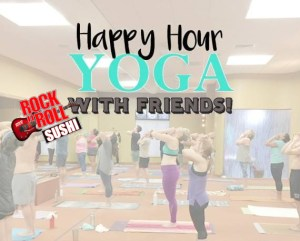 Happy Hour Yoga With Friends Free Yoga Free Sushi Sterling Hot Yoga Mobile AL