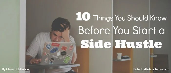 10 Things You Should Know Before You Start A Side Hustle
