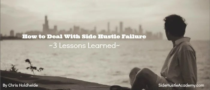 How to Deal With Side Hustle Failure – 3 Lessons Learned