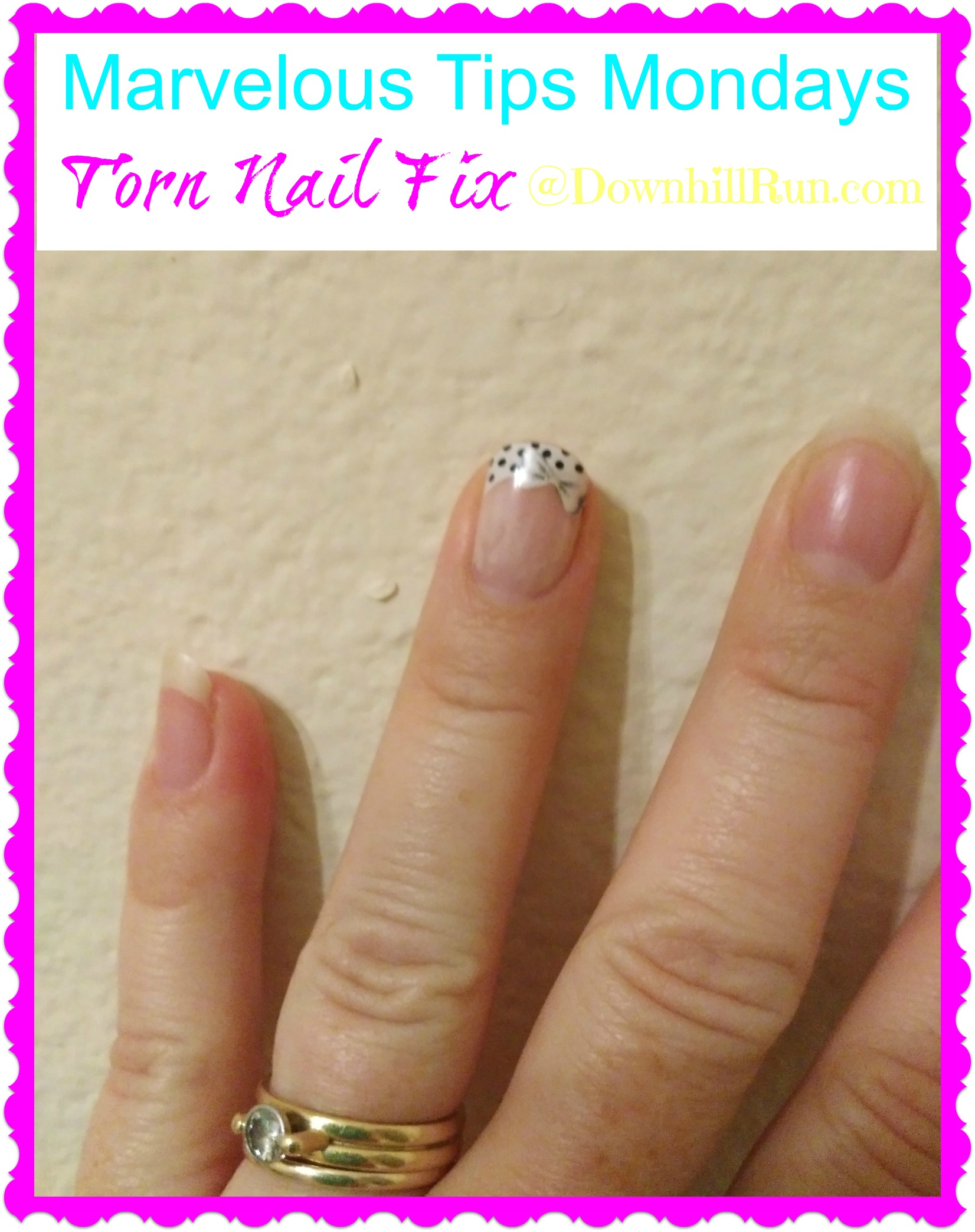 Marvelous Tips Mondays – Broken Nail | SimpleStepsForLivingLife