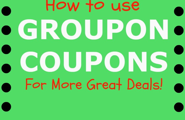 How To Use Groupon Coupons for More Great Deals!
