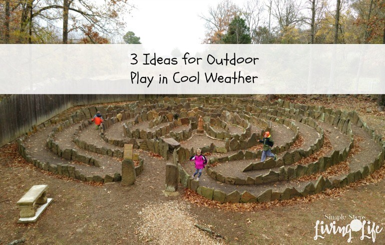 3 Ideas for Outdoor Play in Cooler Weather