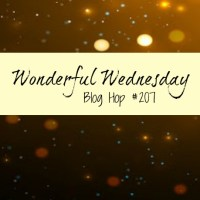 Wonderful Wednesday Blog Hop #207
