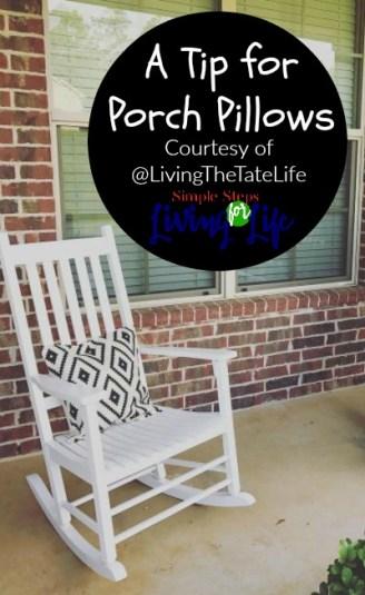 A tip for porch pillows