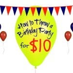 How to Throw a Birthday Party for $10