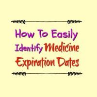 How To Easily Identify Medicine Expiration Dates