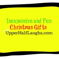 Inexpensive and Fun Christmas Gifts from UpperHalfLaughs