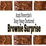 Foodie Friday Roundup:  Aunt Favorite's Easy Peasey Brownie Surprise