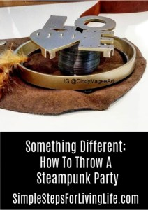 Something Different: How To Throw A Steampunk Party