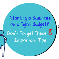 Starting a Business on a Tight Budget? Don't Forget These Eight Important Tips