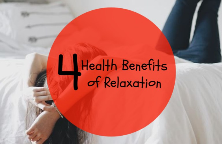 4 Health Benefits Of Relaxation
