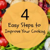 4 Easy Steps to Improve Your Cooking