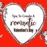 Tips To Create a Romantic Valentine's Day