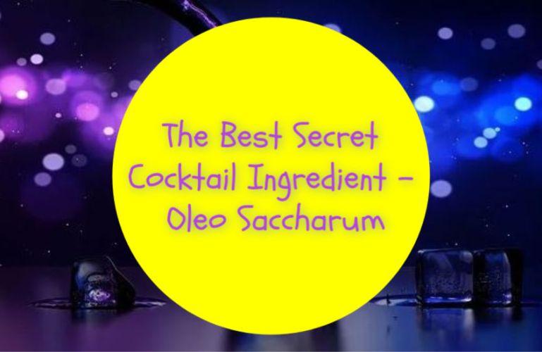 The Best Secret Cocktail Ingredient – Oleo Saccharum