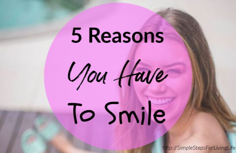 5 Reasons You Have To Smile