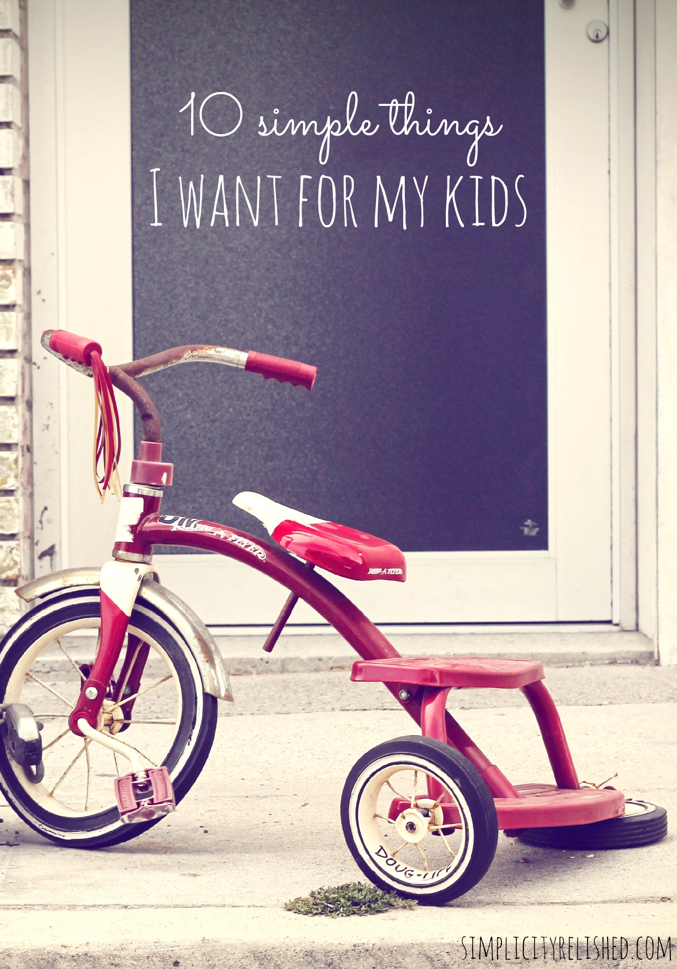 10 simple things I want for my kids- elements of childhood that should not be forgotten