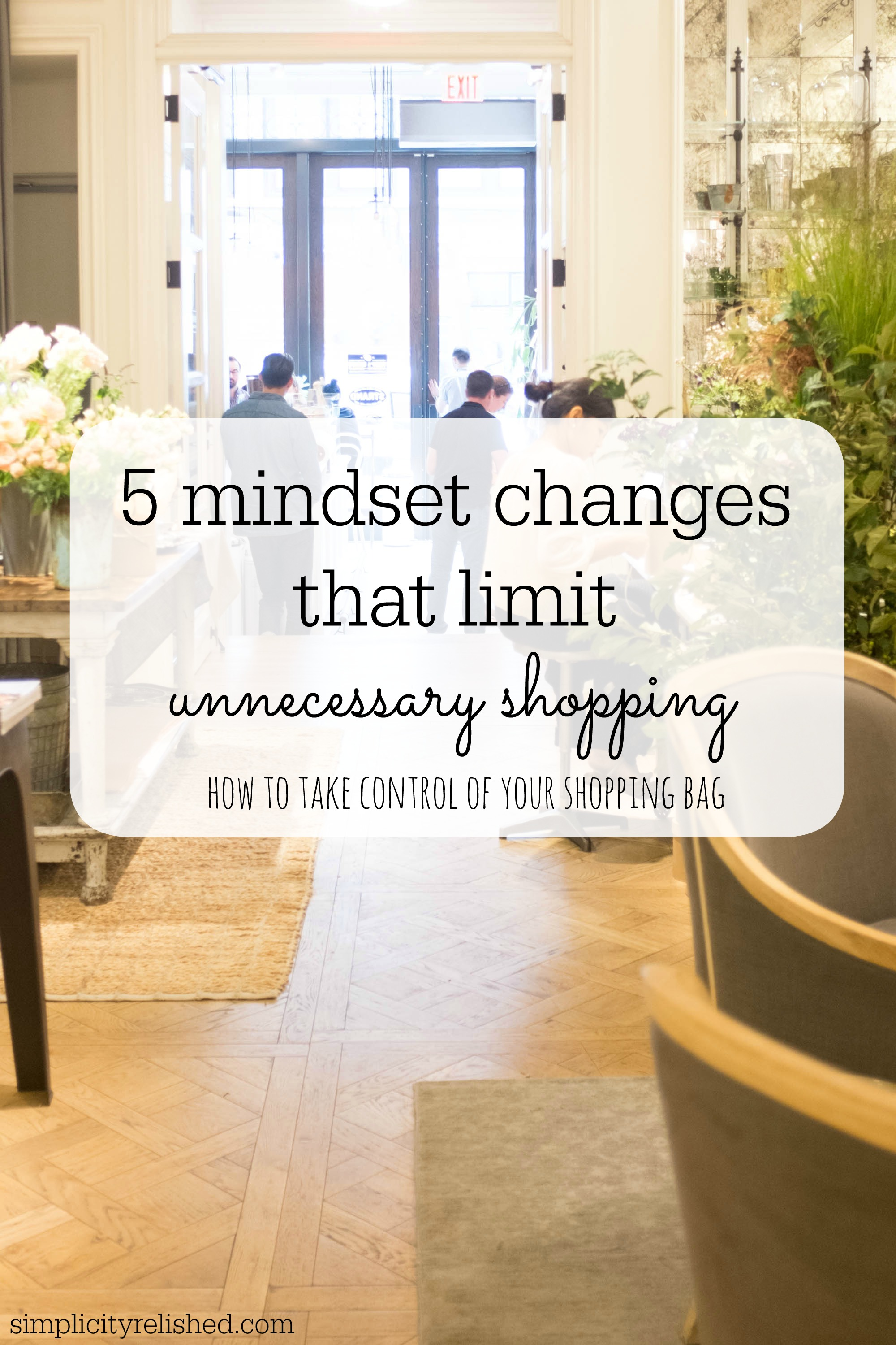 5 mindset changes that limit unnecessary spending- how to avoid shopping when you really do not need to