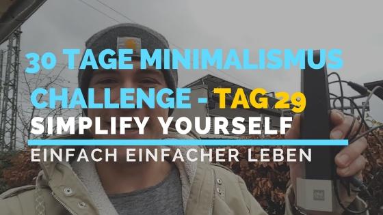 30 Tage Minimalismus Challenge - Tag 29