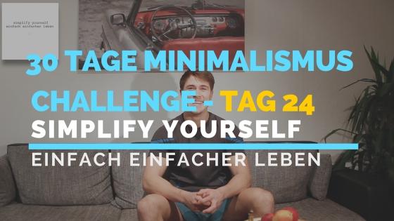 30 TAGE MINIMALISMUS CHALLENGE - TAG 24_blog