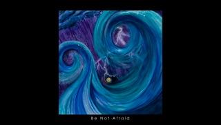 Be Not Afraid 13x19x300dpi