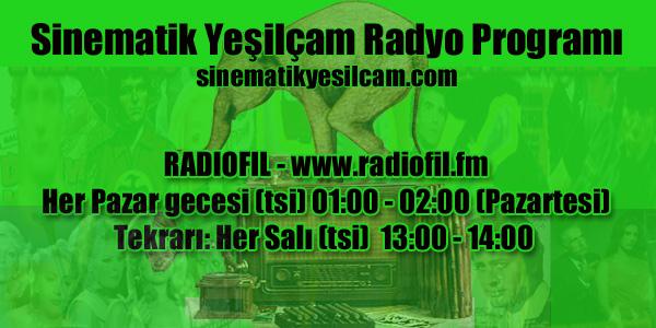 Radiofil'de Sinematik Yeşilçam radyo programı her pazar gecesi (tsi) 01:00 - 02:00 ( pazartesi) yayınlanacak. Programın tekrarı her salı (tsi) 13:00 - 14:00 saatleri arasında yayınlanacak.
